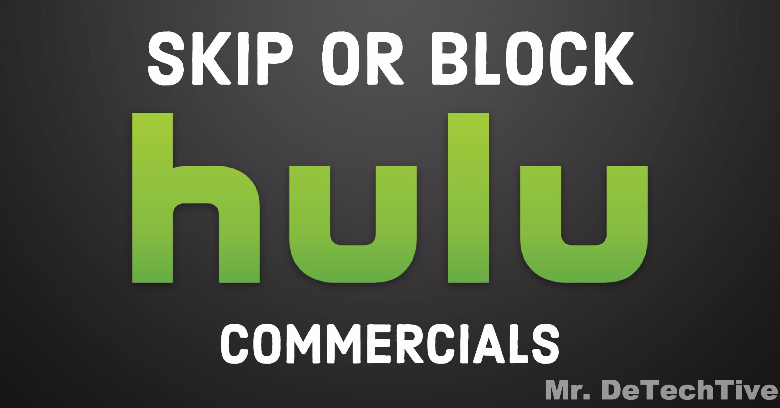 How to Skip or Block Hulu Ads [Easy Guide]
