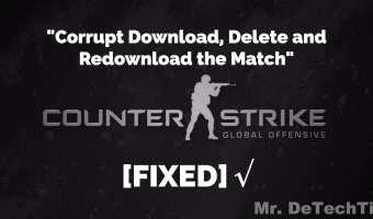 "CS:GO ""Corrupt Download, Delete and Redownload the Match"" [FIXED]"