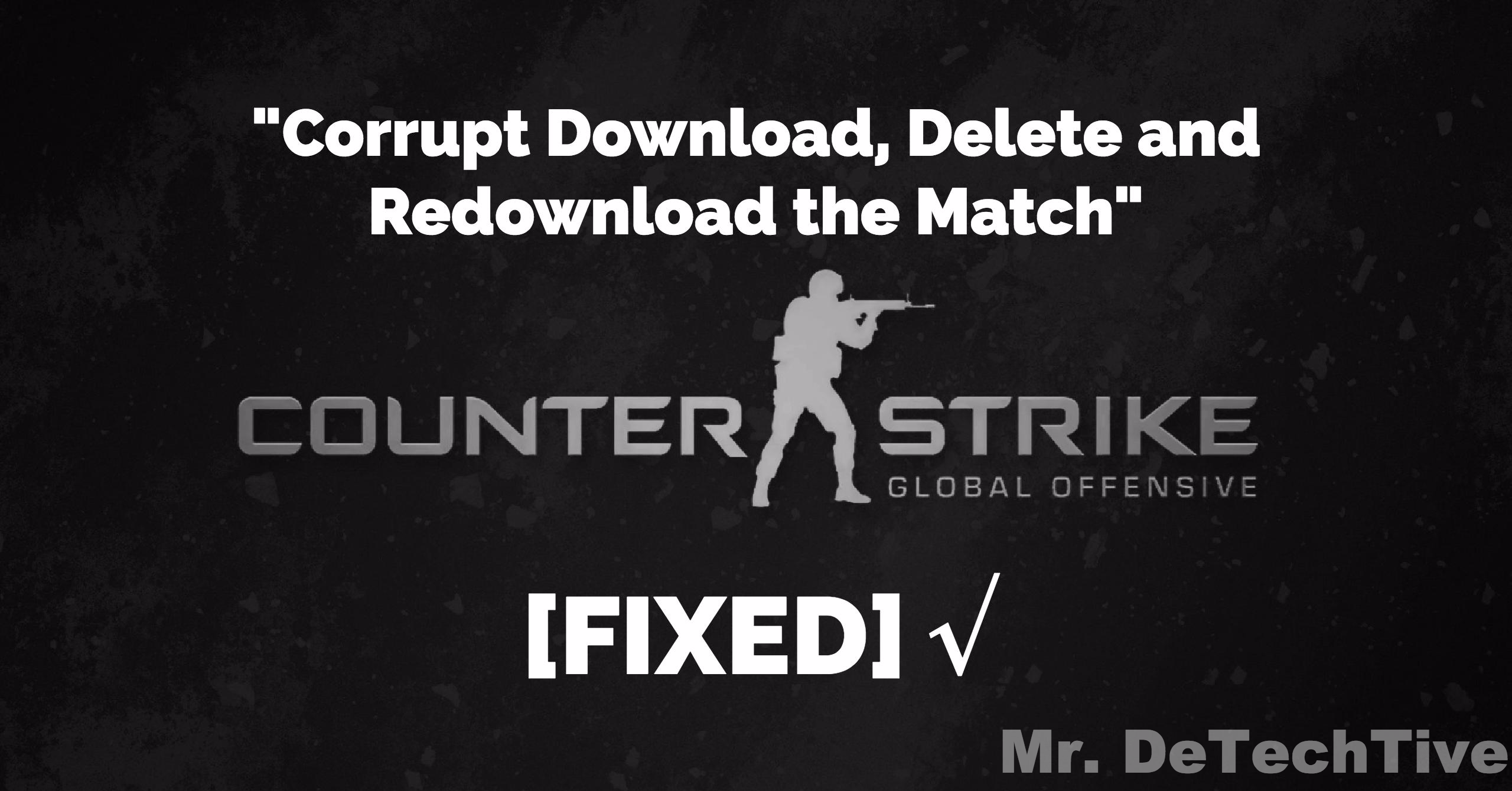 cs go download incomplete match