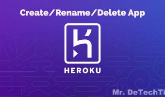 Heroku Guide: Create, Rename or Delete App