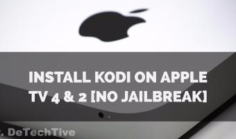How to Install Kodi on Apple TV [No Jailbreak]