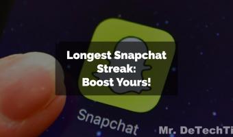Longest Snapchat Streak: Tips to Increase Score (Nov. 2017)