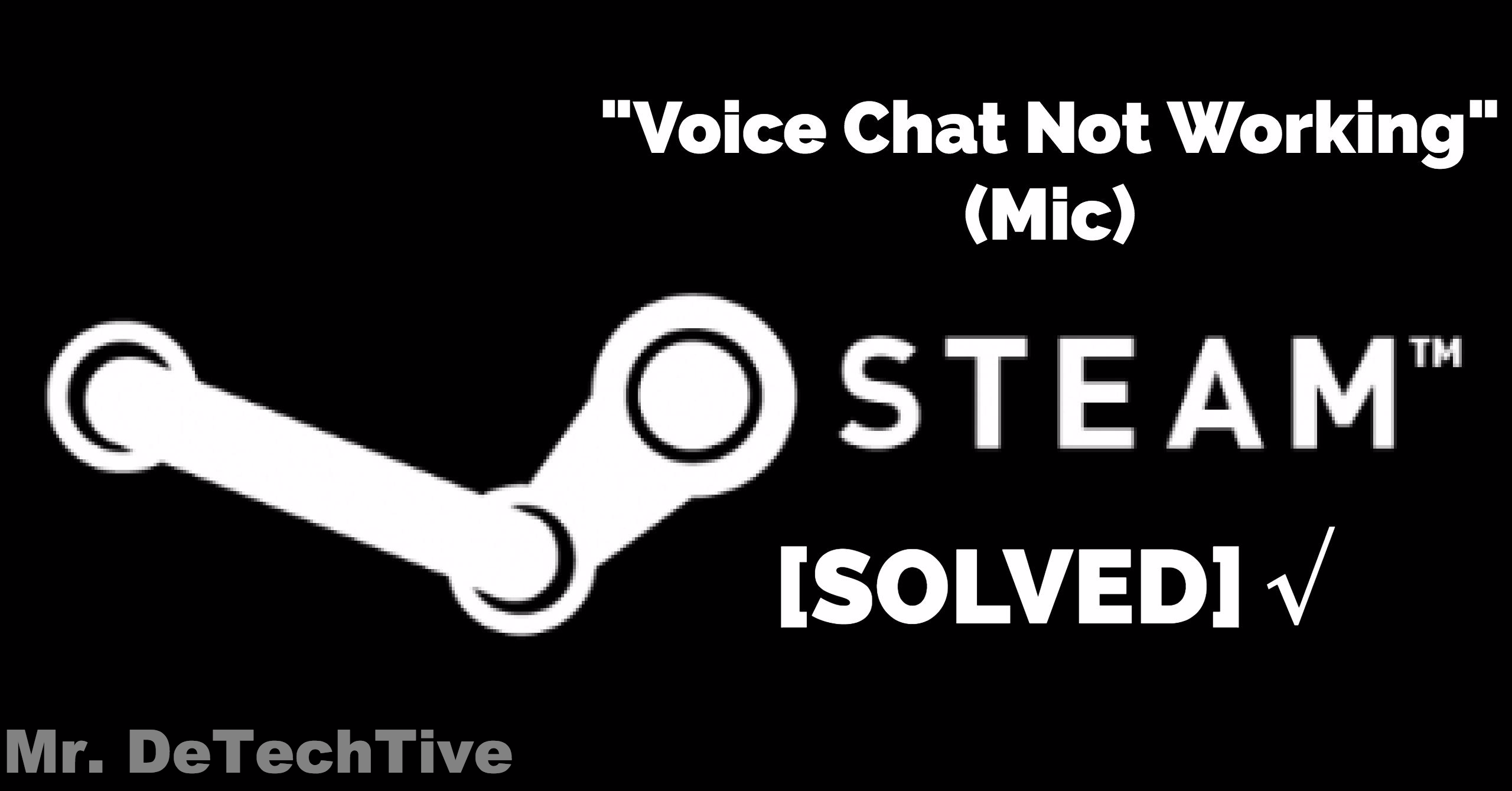 SOLVED] Steam Voice Chat Not Working Problem