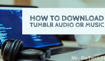 How to Download Audio Music from Tumblr [GUIDE]