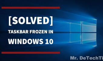 How to Solve Windows 10 Taskbar Frozen Issue