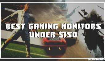 Best Gaming Monitors Under $150: Top 10 in 2018