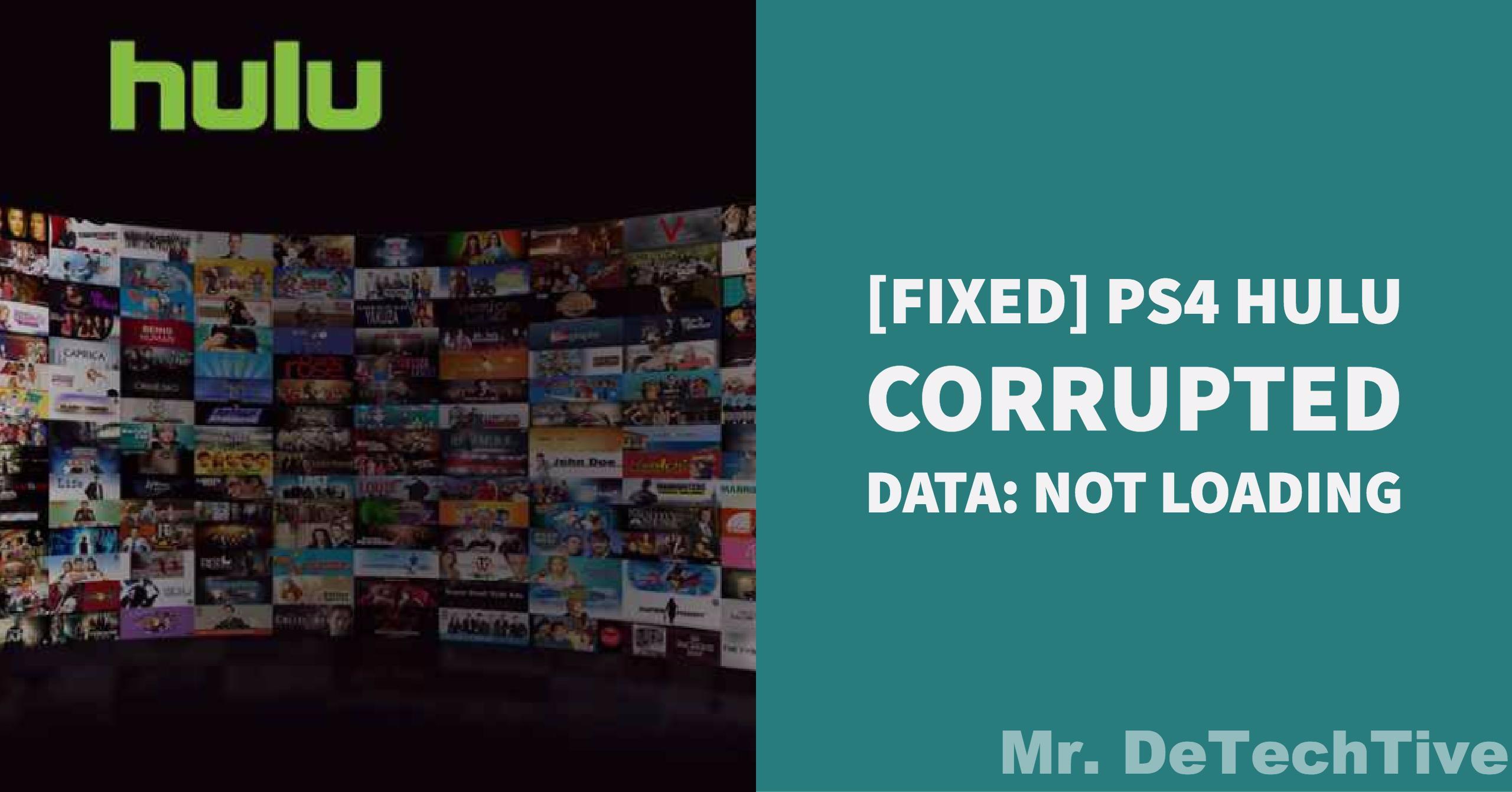 FIXED] PS4 Hulu Corrupted Data: Won't Load